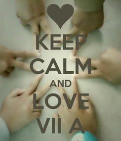 Poster: KEEP CALM AND LOVE VII A