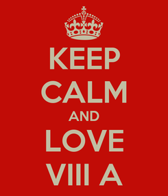 Poster: KEEP CALM AND LOVE VIII A