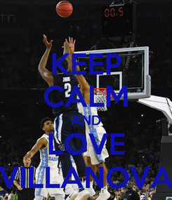 Poster: KEEP CALM AND LOVE VILLANOVA