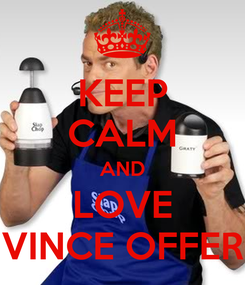 Poster: KEEP CALM AND LOVE VINCE OFFER