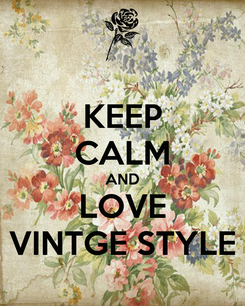 Poster: KEEP CALM AND LOVE VINTGE STYLE