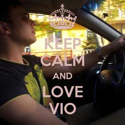 Poster: KEEP CALM AND LOVE VIO