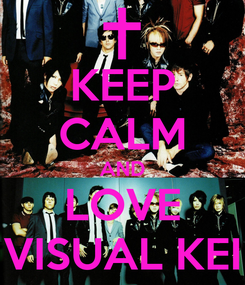 Poster: KEEP CALM AND LOVE VISUAL KEI