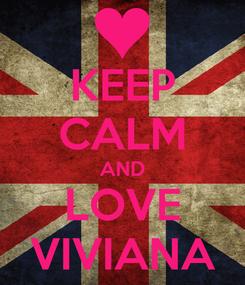 Poster: KEEP CALM AND LOVE VIVIANA