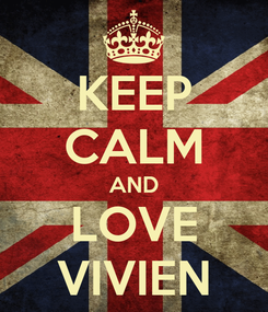 Poster: KEEP CALM AND LOVE VIVIEN