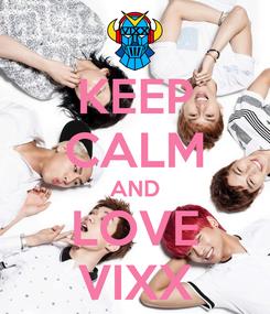 Poster: KEEP CALM AND LOVE VIXX