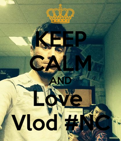 Poster: KEEP CALM AND Love  Vlod #NC
