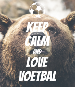 Poster: KEEP CALM AND Love Voetbal