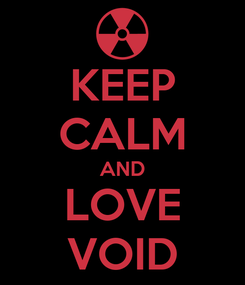 Poster: KEEP CALM AND LOVE VOID