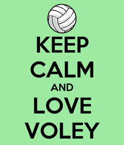 Poster: KEEP CALM AND LOVE VOLEY
