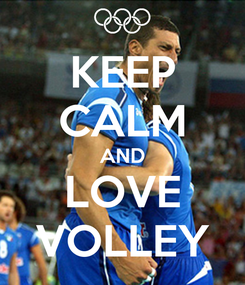 Poster: KEEP CALM AND LOVE VOLLEY