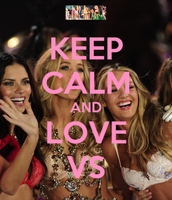 Poster: KEEP CALM AND LOVE VS