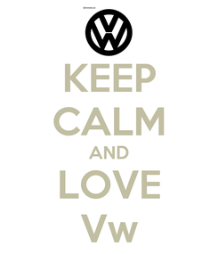 Poster: KEEP CALM AND LOVE Vw