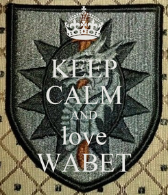 Poster: KEEP CALM AND love WABET