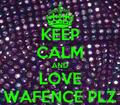 Poster: KEEP CALM AND LOVE WAFENCE PLZ