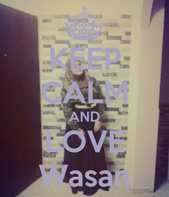 Poster: KEEP CALM AND LOVE Wasan