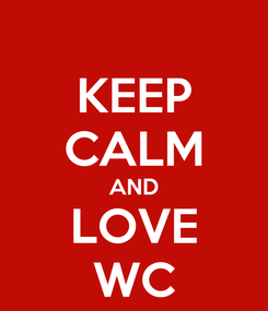 Poster: KEEP CALM AND LOVE WC