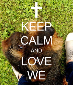 Poster: KEEP CALM AND LOVE WE
