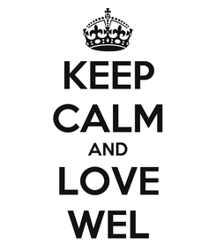 Poster: KEEP CALM AND LOVE WEL