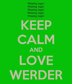 Poster: KEEP CALM AND LOVE WERDER