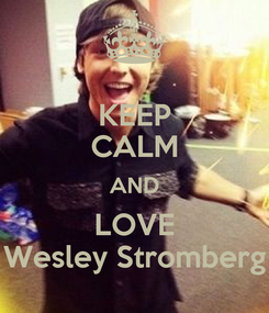 Poster: KEEP CALM AND LOVE Wesley Stromberg