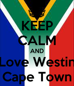 Poster: KEEP CALM AND Love Westin Cape Town