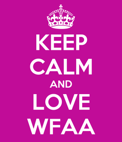 Poster: KEEP CALM AND LOVE WFAA