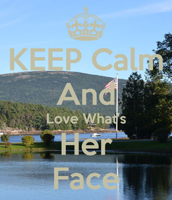 Poster: KEEP Calm And Love What's Her Face