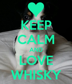 Poster: KEEP CALM AND LOVE WHISKY