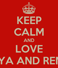 Poster: KEEP CALM AND LOVE WIDYA AND RENDY