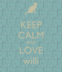 Poster: KEEP CALM AND LOVE willi
