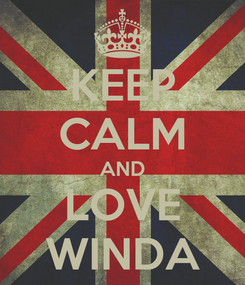 Poster: KEEP CALM AND LOVE WINDA