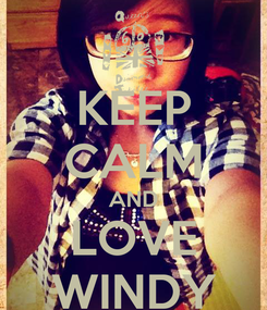 Poster: KEEP CALM AND LOVE WINDY