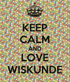 Poster: KEEP CALM AND LOVE WISKUNDE