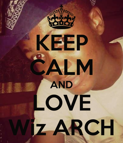 Poster: KEEP CALM AND LOVE Wiz ARCH