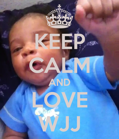 Poster: KEEP CALM AND LOVE WJJ