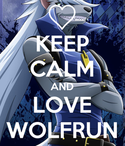 Poster: KEEP CALM AND LOVE WOLFRUN