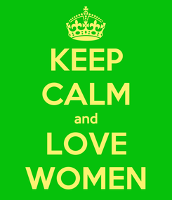 Poster: KEEP CALM and LOVE WOMEN