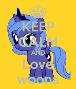 Poster: KEEP CALM AND Love woona