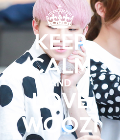 Poster: KEEP CALM AND LOVE WOOZI