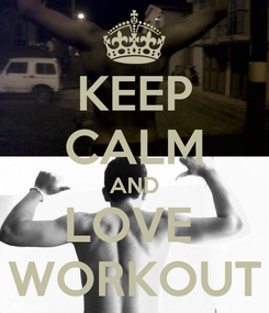 Poster: KEEP CALM AND LOVE  WORKOUT