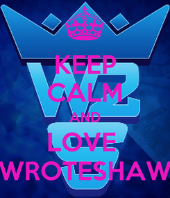 Poster: KEEP CALM AND LOVE  WROTESHAW