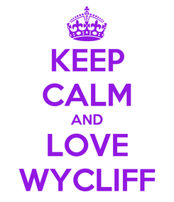 Poster: KEEP CALM AND LOVE WYCLIFF