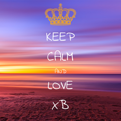 Poster: KEEP CALM AND LOVE XB