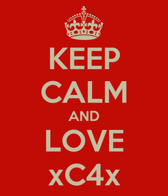 Poster: KEEP CALM AND LOVE xC4x
