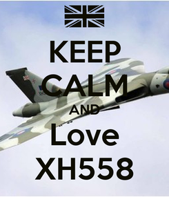 Poster: KEEP CALM AND Love XH558