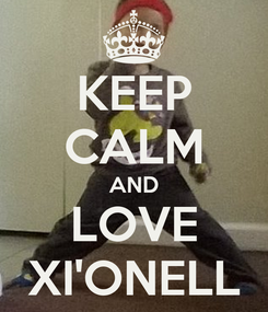 Poster: KEEP CALM AND LOVE XI'ONELL