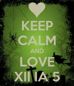 Poster: KEEP CALM AND LOVE XII IA 5