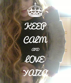 Poster: KEEP CALM AND LOVE YAIZA