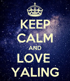 Poster: KEEP CALM AND LOVE  YALING